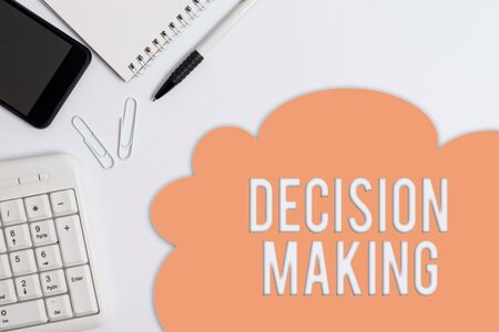 Text sign showing Decision Making. Business photo showcasing The act of deciding between two or more possibilities Business concept with blank white space for advertising and text message