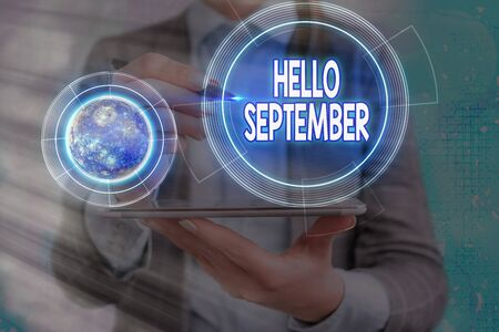 Conceptual hand writing showing Hello September. Concept meaning Eagerly wanting a warm welcome to the month of September