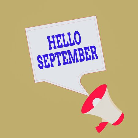 Conceptual hand writing showing Hello September. Concept meaning Eagerly wanting a warm welcome to the month of September Megaphone and Blank Square Speech Bubble Public Announcement Banco de Imagens