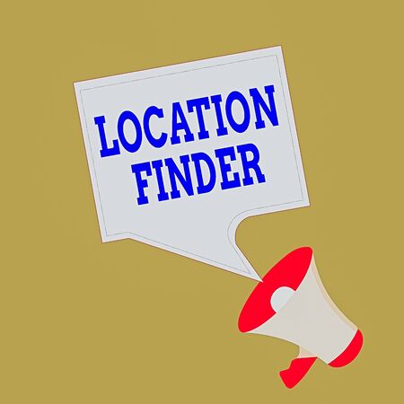 Conceptual hand writing showing Location Finder. Concept meaning A service featured to find the address of a selected place Megaphone and Blank Square Speech Bubble Public Announcement