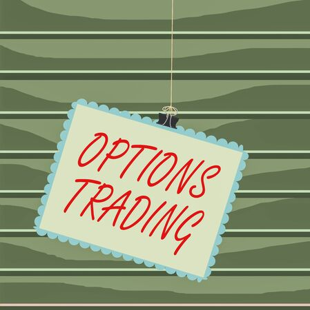 Conceptual hand writing showing Options Trading. Concept meaning Different options to make goods or services spread worldwide Stamp stuck binder clip square color frame rounded tip