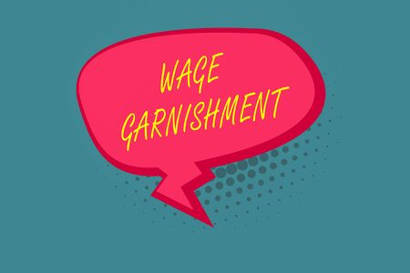 Writing note showing Wage Garnishment. Business concept for Deducting money from compensation ordered by the court Blank Oblong Halftone Speech Bubble Zigzag Tail and Shade Banque d'images
