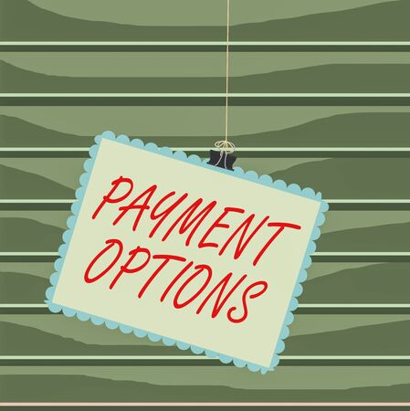 Conceptual hand writing showing Payment Options. Concept meaning The way of chosen to compensate the seller of a service Stamp stuck binder clip square color frame rounded tip Imagens