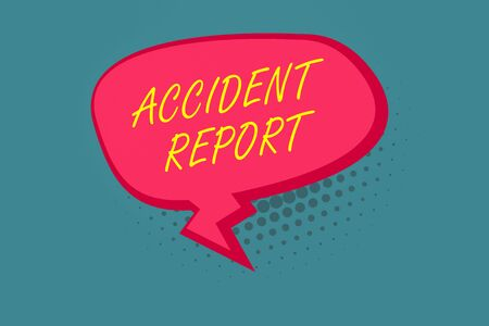Writing note showing Accident Report. Business concept for A form that is filled out record details of an unusual event Blank Oblong Halftone Speech Bubble Zigzag Tail and Shade