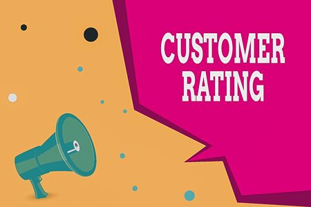 Conceptual hand writing showing Customer Rating. Concept meaning Each point of the customers enhances the experience Megaphone Loudspeaker and Blank Geometric shape Half Speech Bubble