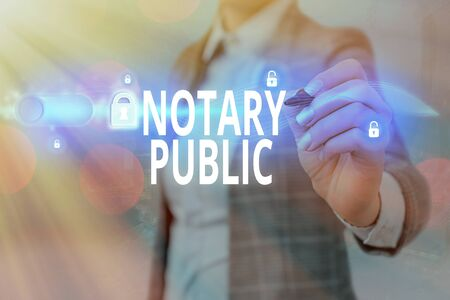 Writing note showing Notary Public. Business concept for Legality Documentation Authorization Certification Contract