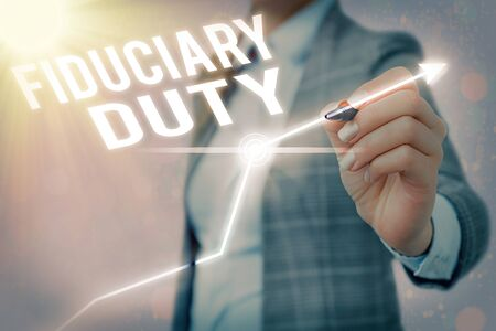 Text sign showing Fiduciary Duty. Business photo showcasing A legal obligation to act in the best interest of other