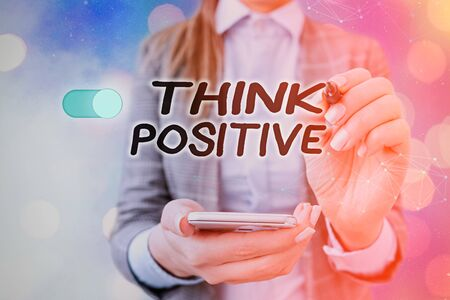 Text sign showing Think Positive. Business photo text The tendency to be positive or optimistic in attitude