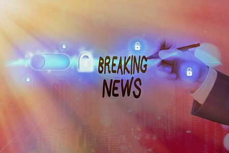 Text sign showing Breaking News. Business photo text Special Report Announcement Happening Current Issue Flashnews