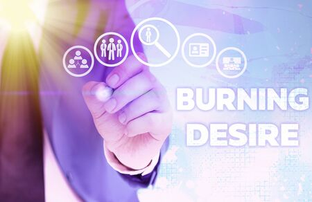 Writing note showing Burning Desire. Business concept for Extremely interested in something Wanted it very much