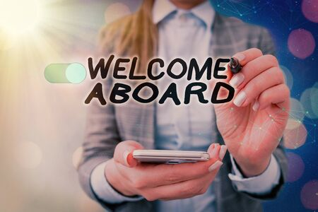 Text sign showing Welcome Aboard. Business photo text Expression of greetings to an individual whose arrived is desired