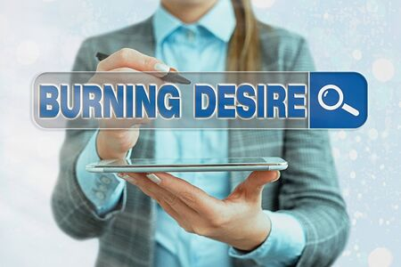 Text sign showing Burning Desire. Business photo text Extremely interested in something Wanted it very much