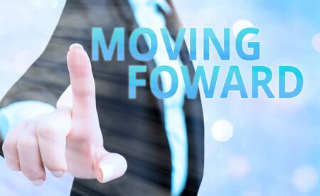 Text sign showing Moving Foward. Business photo text Towards a Point Move on Going Ahead Further Advance Progress