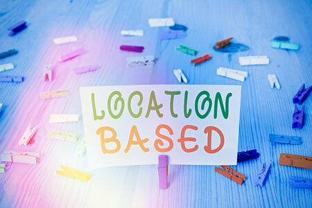 Conceptual hand writing showing Location Based. Concept meaning Mobile marketing to target users within same geographic area