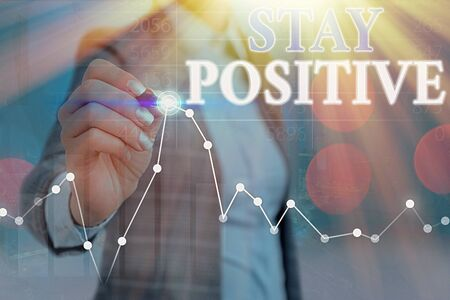 Conceptual hand writing showing Stay Positive. Concept meaning Engage in Uplifting Thoughts Be Optimistic and Real
