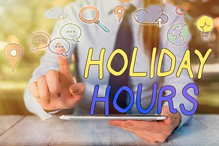 Text sign showing Holiday Hours. Business photo showcasing Schedule 24 or7 Half Day Today Last Minute Late Closing