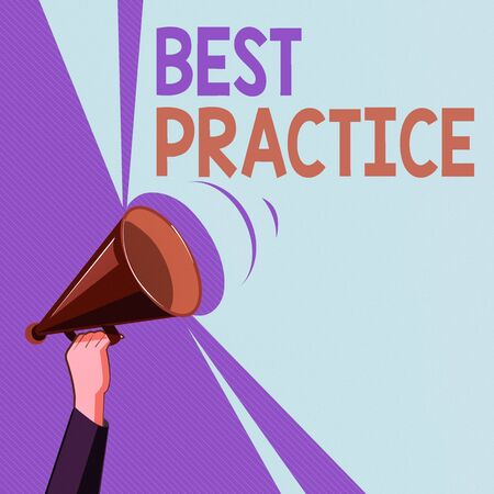 Text sign showing Best Practice. Business photo showcasing Method Systematic Touchstone Guidelines Framework Ethic Hu analysis Hand Holding Upward Megaphone with Volume Sound Range Pitch Power