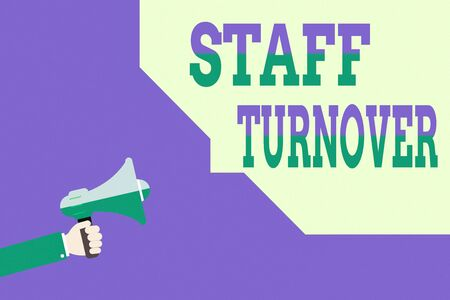 Handwriting text writing Staff Turnover. Conceptual photo The percentage of workers that replaced by new employees Hu analysis Hand Hold Megaphone with Sound icon and Bubble