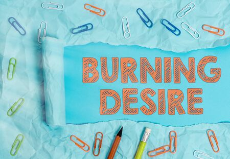 Handwriting text Burning Desire. Conceptual photo Extremely interested in something Wanted it very much