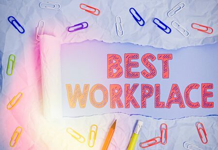 Handwriting text Best Workplace. Conceptual photo Ideal company to work with High compensation Stress free