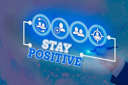 Writing note showing Stay Positive. Business concept for Engage in Uplifting Thoughts Be Optimistic and Real