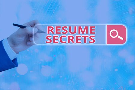 Conceptual hand writing showing Resume Secrets. Concept meaning Tips on making amazing curriculum vitae Standout Biography