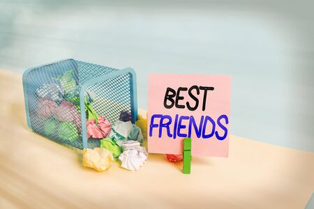 Writing note showing Best Friends. Business concept for A an individual you value above other an individuals Forever buddies Trash bin crumpled paper clothespin reminder office supplies