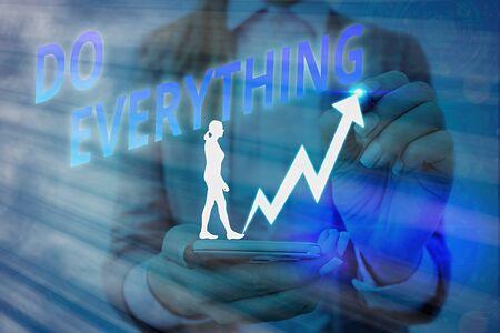 Handwriting text writing Do Everything. Conceptual photo Jack of All Trades Self Esteem Ego Pride No Limits