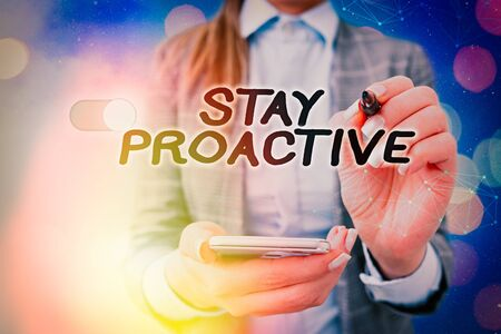 Text sign showing Stay Proactive. Business photo text Taking own decision to go ahead of anticipated events