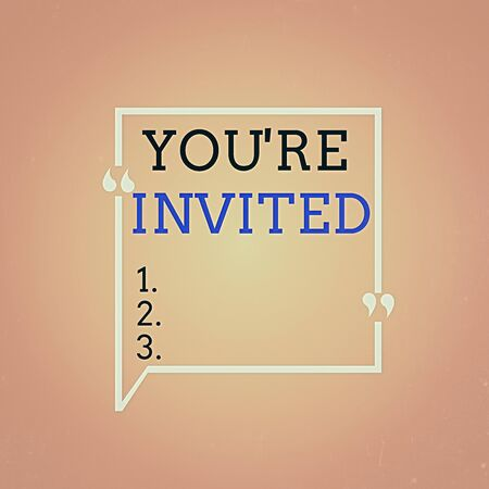 Handwriting text You Re Invited. Conceptual photo make a polite friendly request to someone go somewhere Blank Square Border Outline Quote Bubble with Quotation Mark Punctuation Stok Fotoğraf