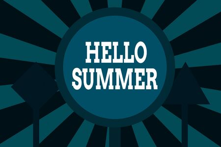Text sign showing Hello Summer. Business photo showcasing Welcoming the warmest season of the year comes after spring Three Blank Safety Road signs One lighted and two dark Street Signage