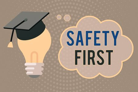 Handwriting text writing Safety First. Conceptual photo used to say that the most important thing is to be safe 3D Graduation Cap Thinking Resting on Bulb with Blank Cloud Thought Bubble