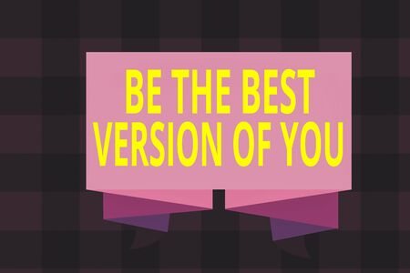 Writing note showing Be The Best Version Of You. Business concept for going to move away from where are start improving Ribbon Sash Folded and Pleated Decorative Banner corrugated Riband