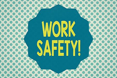 Writing note showing Work Safety. Business concept for policies and procedures in place to ensure health of employees Twelve 12 Pointed Star Dodecagon in Zigzag effect Polygon