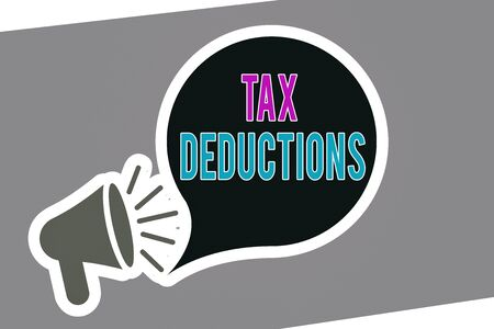 Text sign showing Tax Deductions. Business photo showcasing reduction income that is able to be taxed of expenses Megaphone with Loudness icon and Blank Speech Bubble in Sticker Style