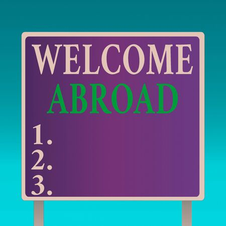 Conceptual hand writing showing Welcome Abroad. Concept meaning something that you say when someone gets on ship Square Billboard Standing with Frame Border Outdoor Display