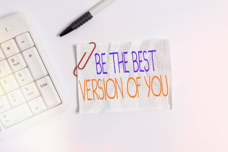 Word writing text Be The Best Version Of You. Business photo showcasing going to move away from where are start improving White pc keyboard with empty note paper above white background Фото со стока