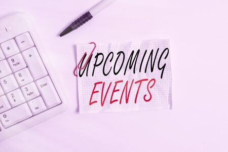 Word writing text Upcoming Events. Business photo showcasing thing that will happens or takes place soon planned occasion White pc keyboard with empty note paper above white background