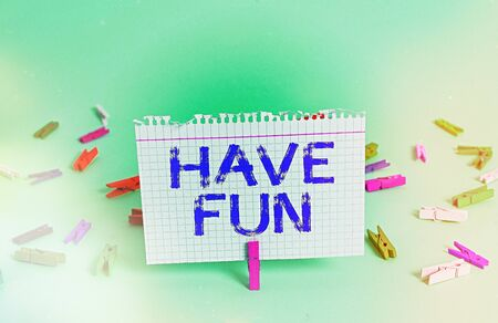 Word writing text Have Fun. Business photo showcasing wish somebody good and enjoyable time when they do something