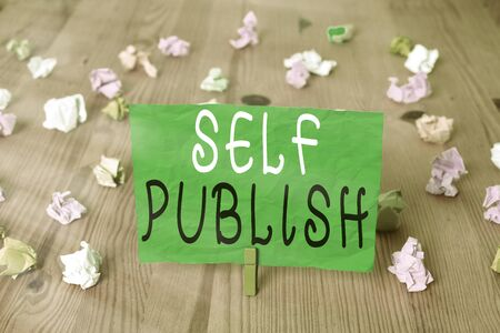 Word writing text Self Publish. Business photo showcasing writer publish piece of ones work independently at own expense