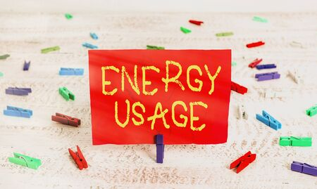 Writing note showing Energy Usage. Business concept for Amount of energy consumed or used in a process or system
