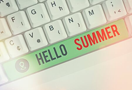 Conceptual hand writing showing Hello Summer. Concept meaning Welcoming the warmest season of the year comes after spring