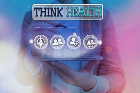 Conceptual hand writing showing Think Health. Concept meaning state of complete physical mental and social well being