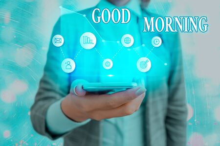 Text sign showing Good Morning. Business photo showcasing A conventional expression at meeting or parting in the morning
