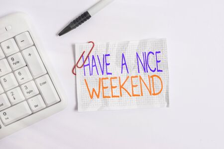 Word writing text Have A Nice Weekend. Business photo showcasing wishing someone that something nice happen holiday White pc keyboard with empty note paper above white background