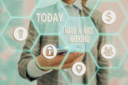 Text sign showing Have A Nice Weekend. Business photo showcasing wishing someone that something nice happen holiday