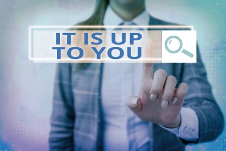 Text sign showing It Is Up To You. Business photo showcasing Used to tell an individual that they are the one to decide Stock Photo