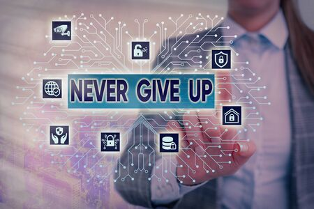 Text sign showing Never Give Up. Business photo text be persistent to keep on trying to improve the condition