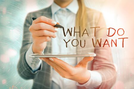 Text sign showing What Do You Want. Business photo text used for offering something to someone or asking their need