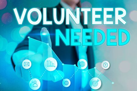 Conceptual hand writing showing Volunteer Needed. Concept meaning asking an individual to work for organization without being paid